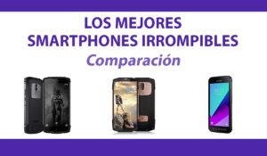 comparacion smartphones irrompibles