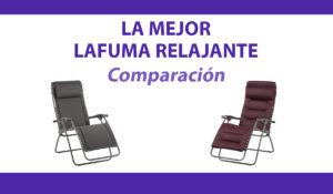 comparacion Lafuma relajante