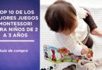 mejores juegos Montessori niños 2-3 años