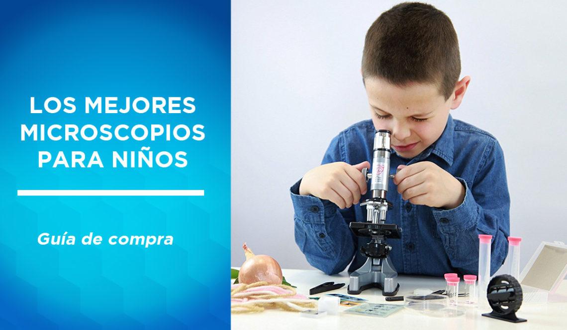 mejores microscopios niños